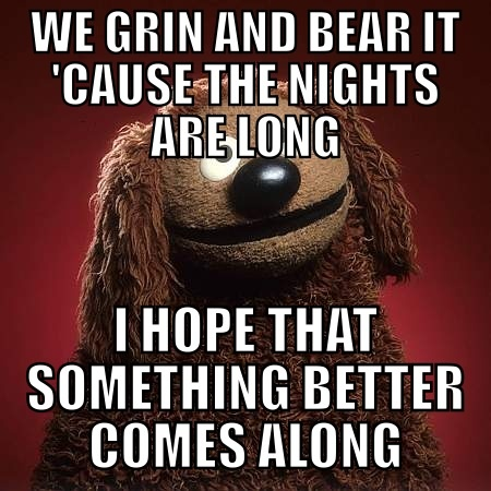 De 146 bsta its time to meet the muppets bilderna p pinterest quote from rowlf from my favorite muppet song i hope that something better comes voltagebd Images