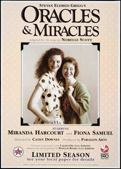 Oracles and Miracles by Stevan Eldred-Grigg. Adapted for the stage by Norelle Scott.