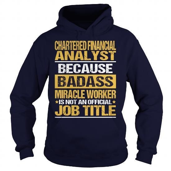 Awesome Tee For Chartered Financial Analyst T Shirts, Hoodies Sweatshirts. Check price ==► https://www.sunfrog.com/LifeStyle/Awesome-Tee-For-Chartered-Financial-Analyst-93743819-Navy-Blue-Hoodie.html?57074