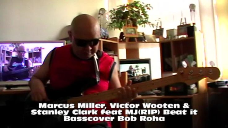 Marcus Miller, Victor Wooten & Stanley Clark feat MJ RIP Beat it Basscover Bob Roha