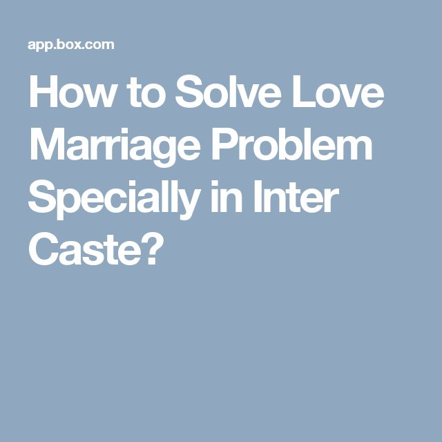 How to Solve Love Marriage Problem Specially in Inter Caste?