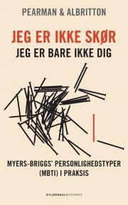 jeg er ikke skør - jeg er bare ikke dig! - Myers-Briggs' personlighedstyper (MBTI) i praksis - bog