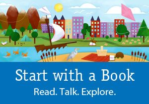 Start with a Book: Read. Talk. Explore.