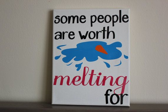 Frozen Canvas Sign 8x10 Some People Are Worth Melting For Olaf Anna on Etsy, $14.00
