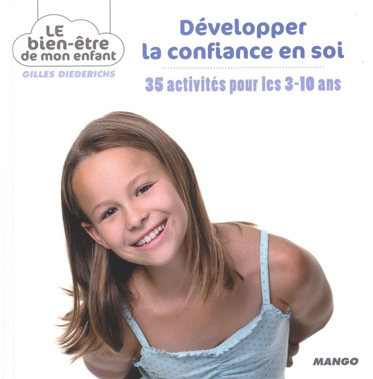 """Nous découvrons aujourd'hui 5 activités extraites du livre de Gilles Diederichs """"Développer la confiance en soi : 35 activités pour les 3-10 ans""""."""