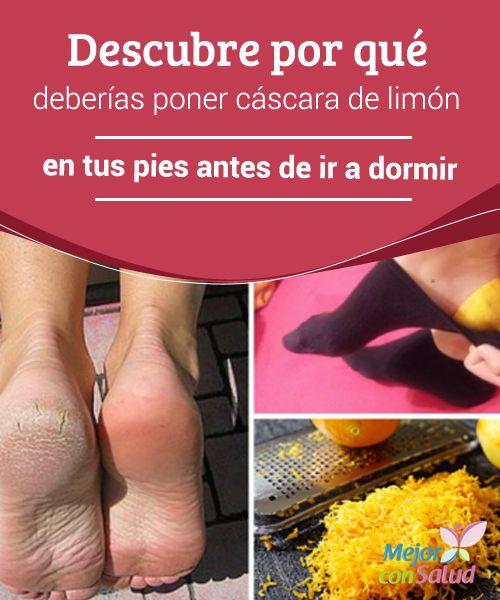 Descubre por qué deberías poner cáscara de limón en tus pies antes de ir a dormir  Durante mucho tiempo se le restó importancia a los pies y no se le brindaron los cuidados necesarios para conservarlos en buen estado.