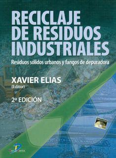 Reciclaje de residuos industriales : residuos sólidos urbanos y fangos de depuradora 2ª ed