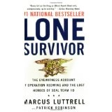 Lone Survivor: The Eyewitness Account of Operation Redwing and the Lost Heroes of SEAL Team 10 (Mass Market Paperback)By Marcus Luttrell