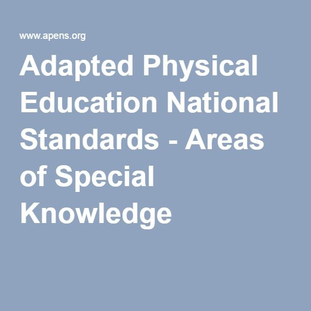 Adapted Physical Education National Standards - Areas of Special Knowledge