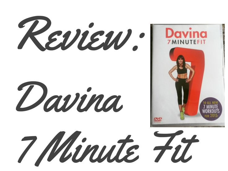 Davina McCall has a new dvd out. 7 Minute Fit is a series of 7-minute workouts that you can do either alone, or one after the other.