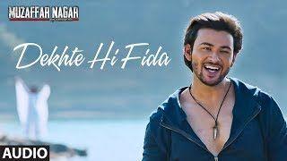 Dekhte Hi Fida Full Audio Song | Muzaffarnagar - The Burning Love | Mohit Chauhan | lodynt.com |لودي نت فيديو شير
