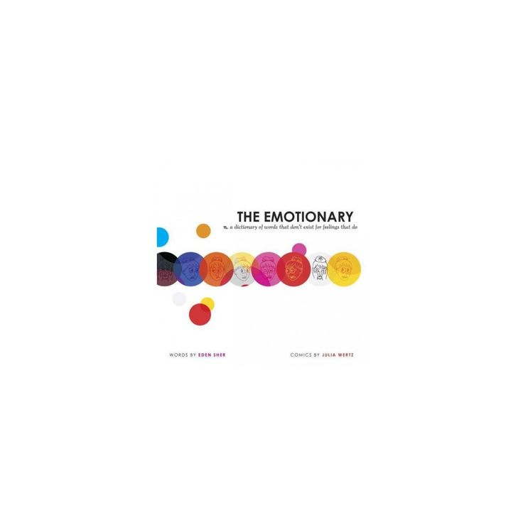 Emotionary : A Dictionary of Words That Don't Exist for Feelings That Do (Hardcover) (Eden Sher)