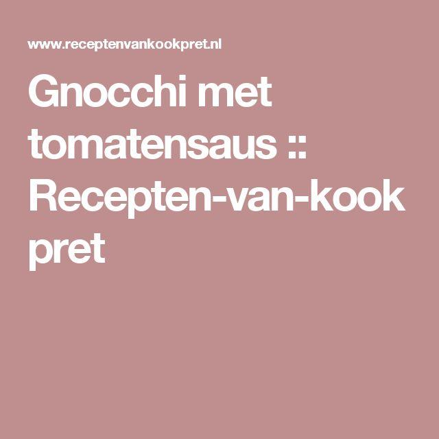 Gnocchi met tomatensaus :: Recepten-van-kookpret