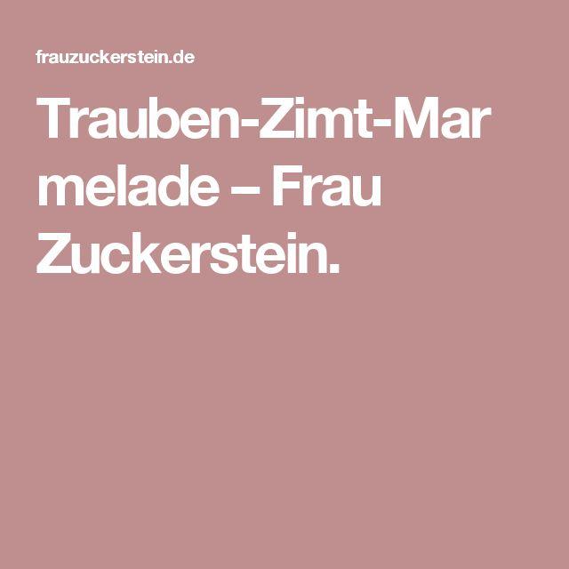 Trauben-Zimt-Marmelade – Frau Zuckerstein.