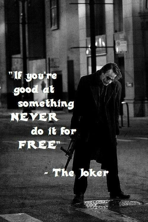 The Joker! So right! Just wish I was good at something..... But like him I…