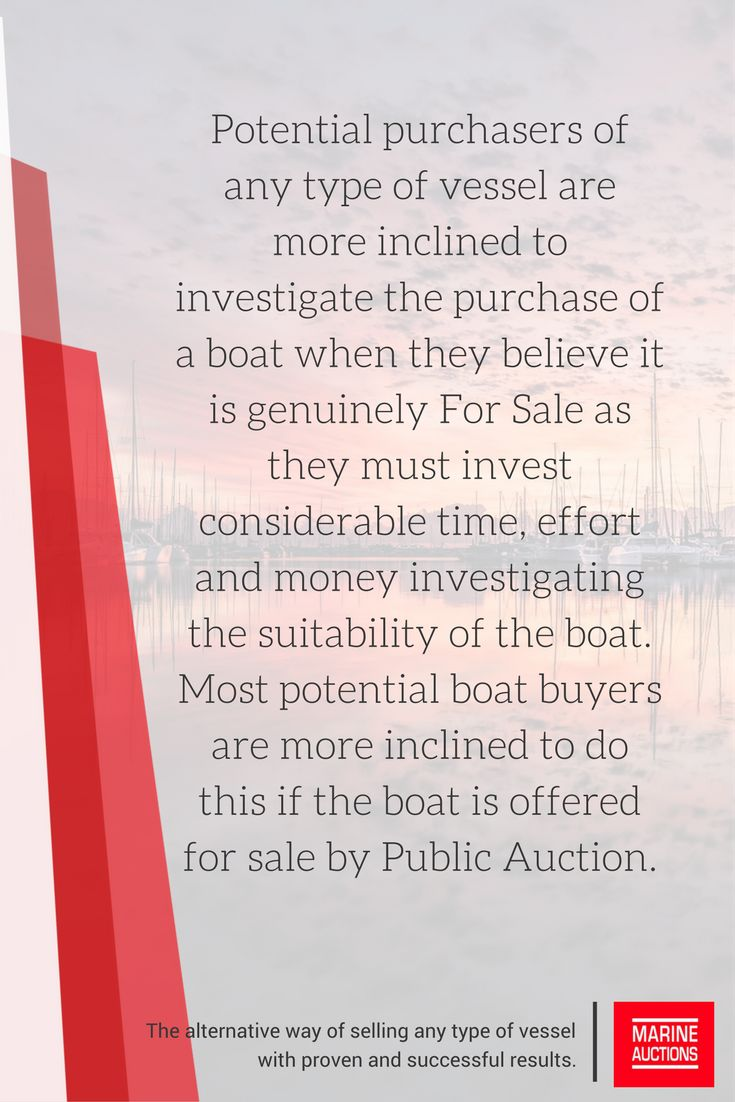 Potential purchasers of any type of vessel are more inclined to investigate the purchase of a boat when they believe it is genuinely For Sale as they must invest considerable time, effort and money investigating the suitability of the boat. Most potential boat buyers are more inclined to do this if the boat is offered for sale by Public Auction. #boating