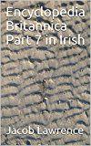 Encyclopedia Britannica Part 7 Irish (Irish Edition)