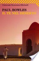 Il tè nel deserto - Paul Bowles - 96 recensioni su Anobii