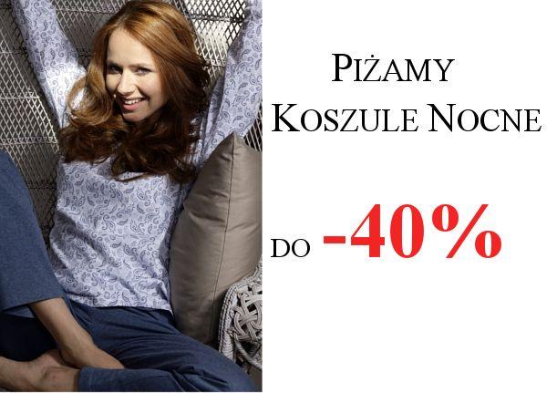 Nawet 40% zniżki na piżamy i koszule nocne ! Do 17.09.2015