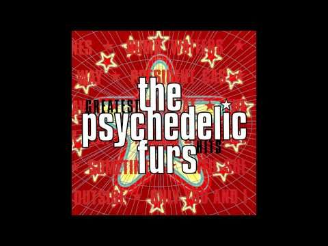"The Psychedelic Furs - Love My Way from ""The Psychedelic Furs Greatest Hits""  http://www.amazon.com/Psychedelic-Furs-Greatest-Hits/dp/B000056VJ6    The Lyrics:     There's an army  On the dance floor  It's a fashion  With a gun my love  In a room  Without a door  A kiss is not enough In    Love my way  It's a new road  I follow where  My mind goes  They'd put u..."