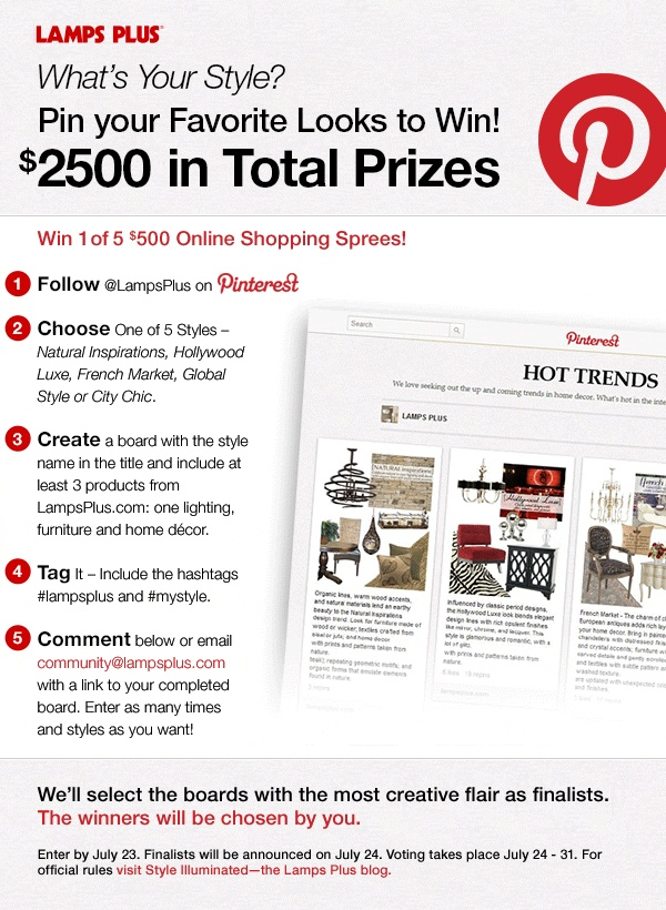 What's your design style? Start Pinning from http://www.lampsplus.com/ and win! For details and full contest rules visit http://www.lampsplus.com/info-center/b/blog/archive/2012/07/06/lamps-plus-pinterest-contest.aspx