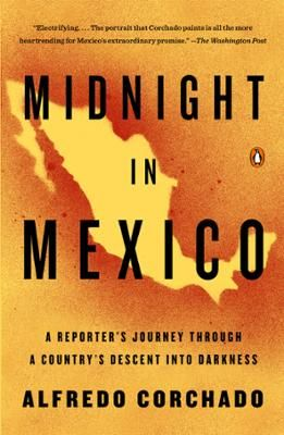 Midnight in Mexico by Alfredo Corchado, Click to Start Reading eBook, In the last six years, more than eighty thousand people have been killed in the Mexican drug war, and