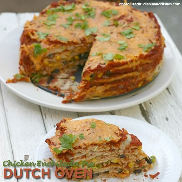 Chicken enchilada pie in a dutch oven recipe easy for Healthy dutch oven camping recipes