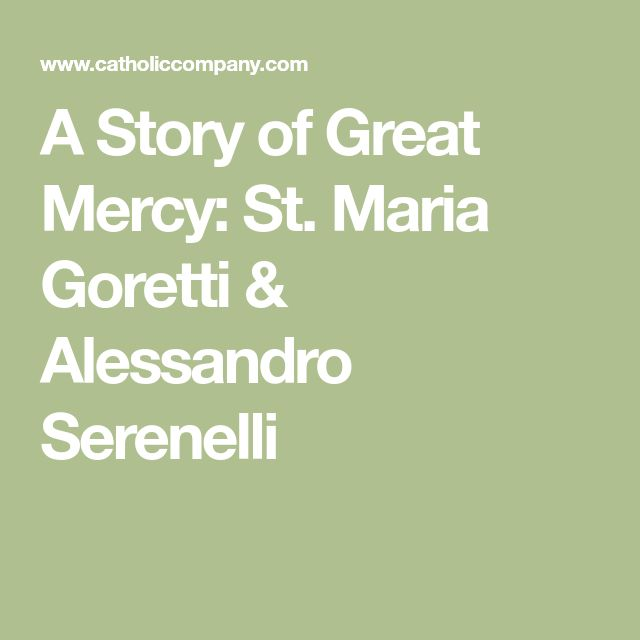 A Story of Great Mercy: St. Maria Goretti & Alessandro Serenelli