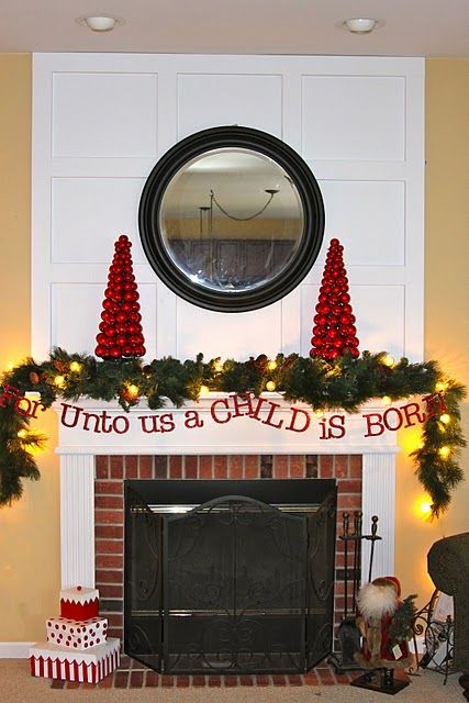 For unto us a child is born... wish I had a fireplace to use this on!Fireplaces, Garlands, Christmas Decor, Holiday Decor, Christmas Ideas, Christmas Mantles, Banners, Mantles Ideas, Christmas Mantels