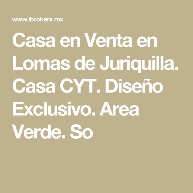 Casa en Venta en Lomas de Juriquilla. Casa CYT. Diseño Exclusivo. Area Verde. So