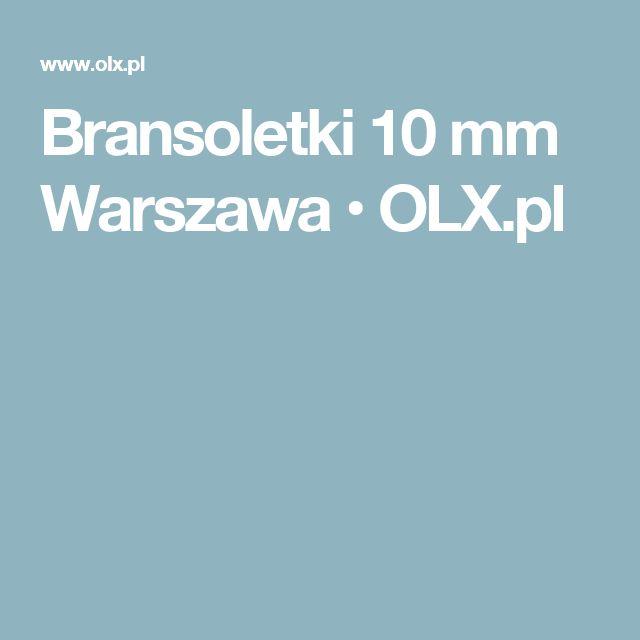 Bransoletki 10 mm Warszawa  • OLX.pl
