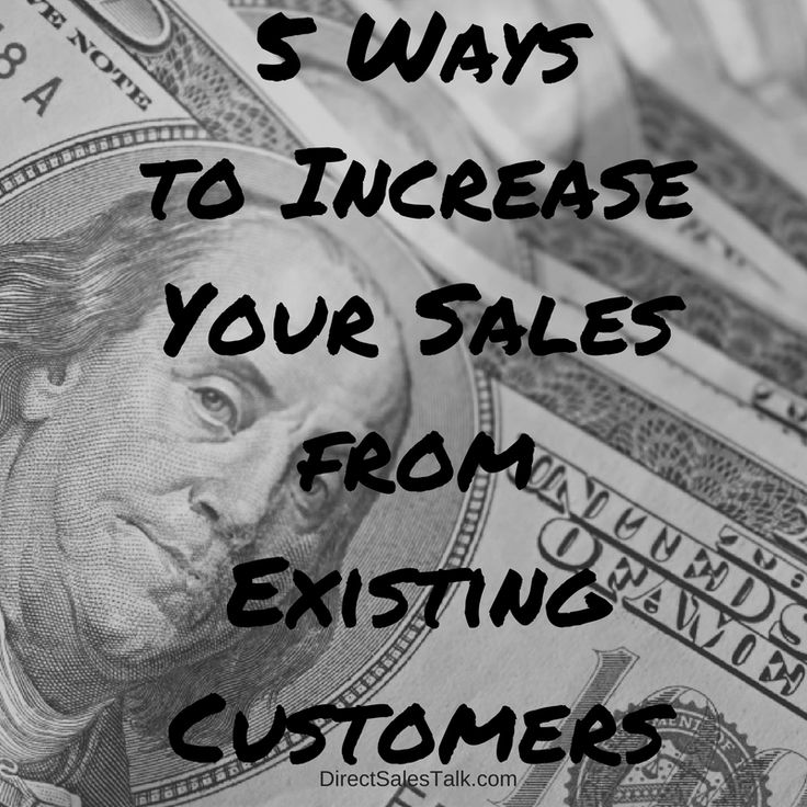 5 Ways to Increase Your Sales from Existing Customers