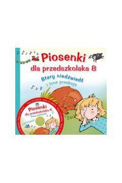 """Piosenki dla przedszkolaka 8. """"Stary niedźwiedź mocno śpi"""" i inne przeboje"""