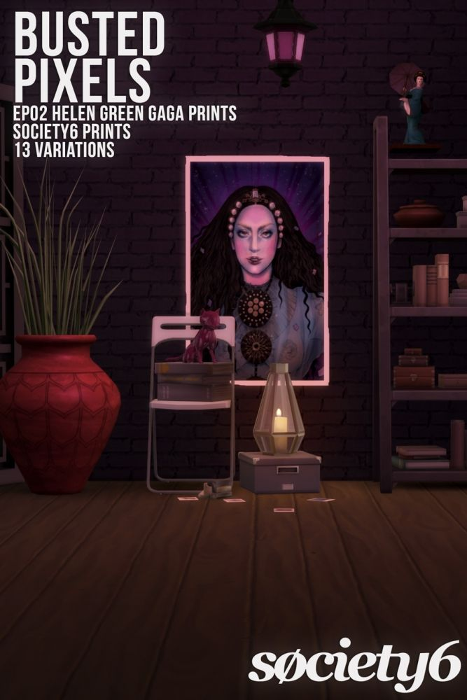 EP02 Helen Green Gaga Prints Society6 at Busted Pixels • Sims 4 Updates