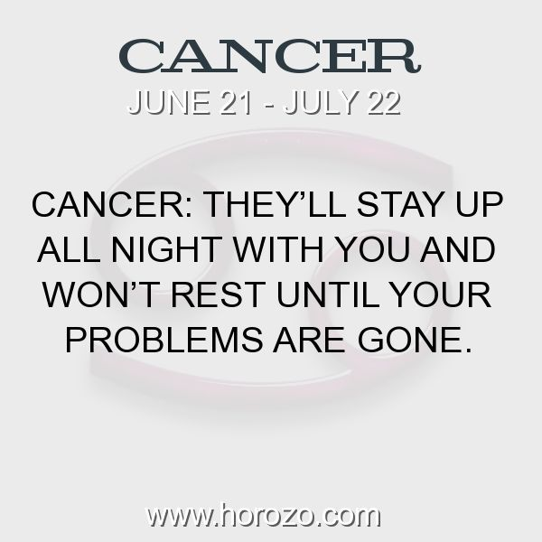 Fact About Cancer Cancer They Ll Stay Up All Night With You And