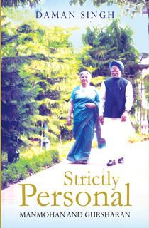 Strictly Personal- Manmohan & Gursharan by Daman Singhs