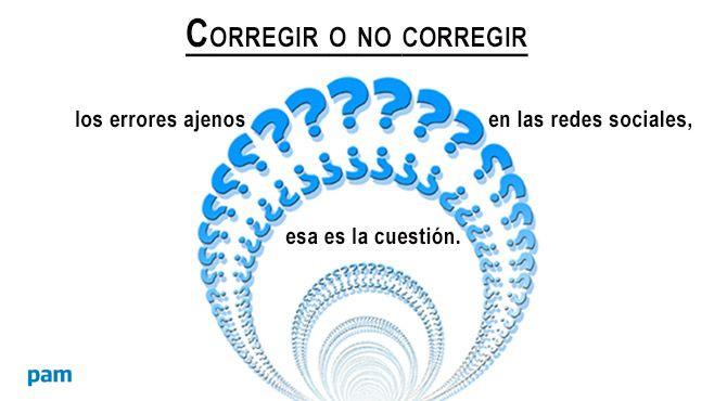 ¿Corregir o no #corregir los errores ortográficos ajenos en las #RedesSociales?   http://www.pampalabrasamedida.com/corregir-no-corregir-los-errores-ortograficos-ajenos-en-las-redes/