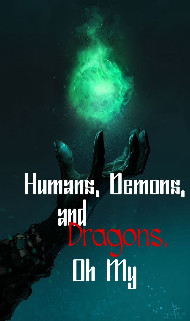 Humans, Demons, and Dragons, Oh My