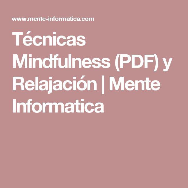 Técnicas Mindfulness (PDF) y Relajación            |            Mente Informatica