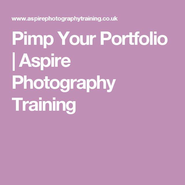 Pimp Your Portfolio   Aspire Photography Training