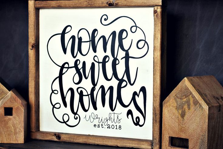 Learn the Custom Project Design Process With This Home Sweet Home Sign