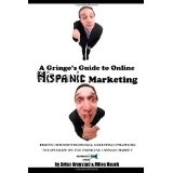 A Gringo's Guide to Online Hispanic Marketing (Paperback)By Brian Krogstad
