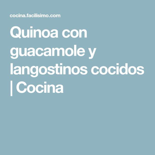 Quinoa con guacamole y langostinos cocidos   Cocina