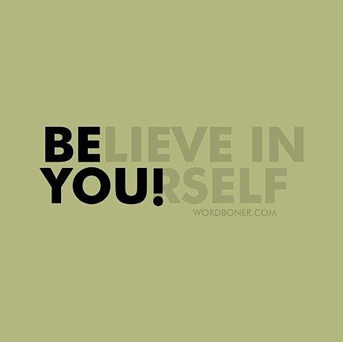BElieve in YOU!rself