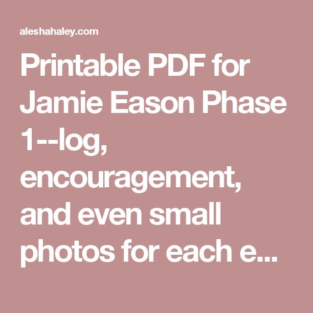 Printable PDF for Jamie Eason Phase 1--log, encouragement, and  even small photos for each exercise!!!