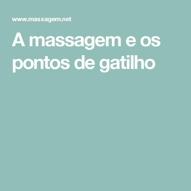 A massagem e os pontos de gatilho