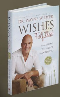 Dr. Wayne Dyer - Wishes Fulfilled. A great book to align yourself with your dreams.