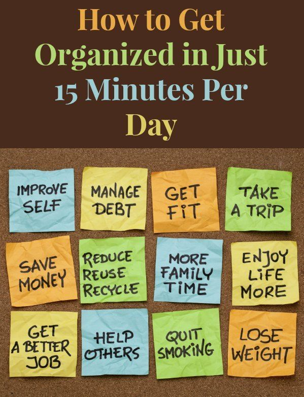 getting organized These are the 10 essential habits of really organized people find out how to organize your life and stay organized.