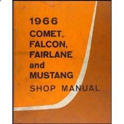 1966 Repair Shop Manual Original Falcon Fairlane Ranchero Mustang Comet Caliente Cyclone | FordFalconParts.net - PARTS - Ford Falcon Parts