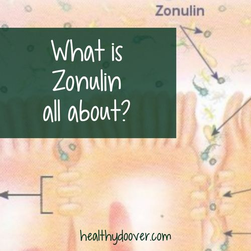 Zonulin is a protein that regulate the permeability of the tight junctions in the digestive tract. Leaky gut connection.